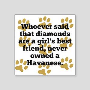 Havanese Are A Girls Best Friend Sticker