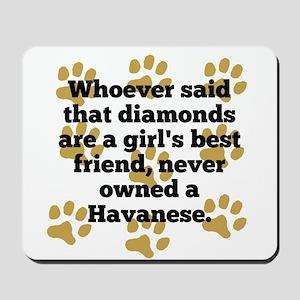 Havanese Are A Girls Best Friend Mousepad