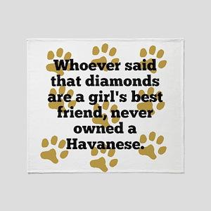 Havanese Are A Girls Best Friend Throw Blanket