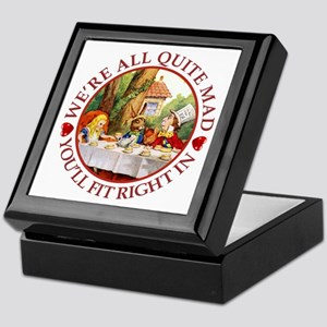 We're All Quite Mad, You'll Fit Right Keepsake Box