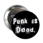 "Punk is Dead 2.25"" Button (100 pack)"
