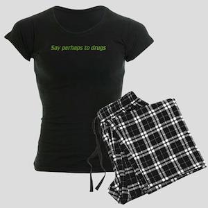 say perhaps to drugs Women's Dark Pajamas