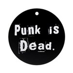 Punk is Dead Ornament (Round)