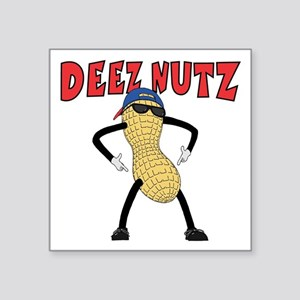 "DEEZ NUTZ Square Sticker 3"" x 3"""
