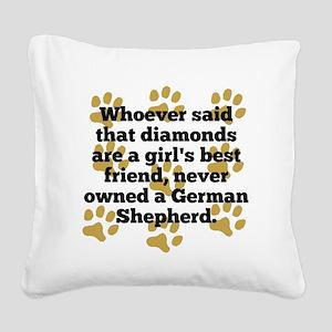 German Shepherds Are A Girls Best Friend Square Ca