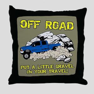 GRAVEL IN MY TRAVEL Throw Pillow