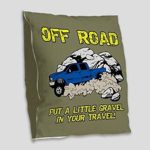 GRAVEL IN MY TRAVEL Burlap Throw Pillow
