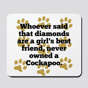 Cockapoos Are A Girls Best Friend Mousepad