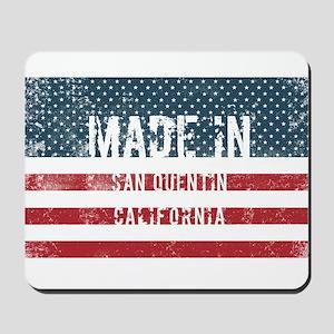 Made in San Quentin, California Mousepad