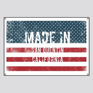 Made in San Quentin, California Banner