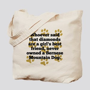 Bernese Mountain Dogs Are A Girls Best Friend Tote