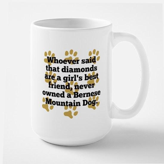 Bernese Mountain Dogs Are A Girls Best Friend Mugs