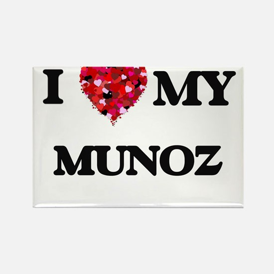 I Love MY Munoz Magnets