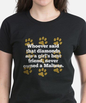 Maltese Are A Girls Best Friend T-Shirt