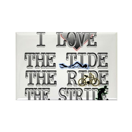 love the tide ride stride Rectangle Magnet