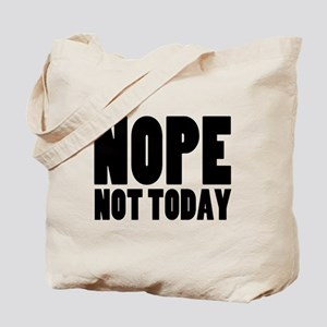 Nope Not Today Tote Bag