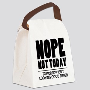 Nope Not Today Canvas Lunch Bag