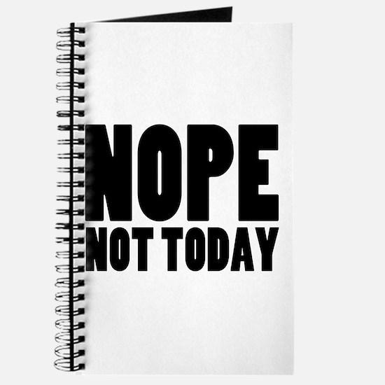 Nope Not Today Journal