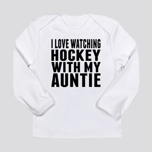 I Love Watching Hockey With My Auntie Long Sleeve