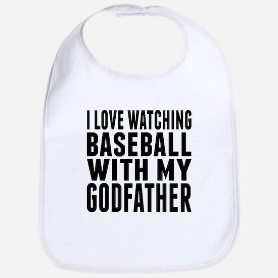 I Love Watching Baseball With My Godfather Bib