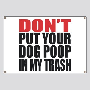 DON'T PUT YOUR TRASH DOG POOP IN MY TRASH. STOP NE