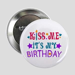 Kiss Me it's My Birthday! Button