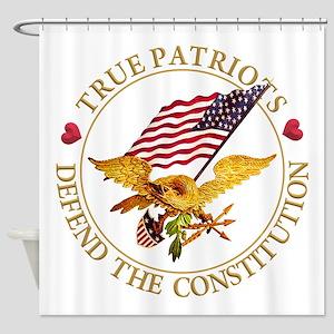 True Patriots Defend the Constituti Shower Curtain
