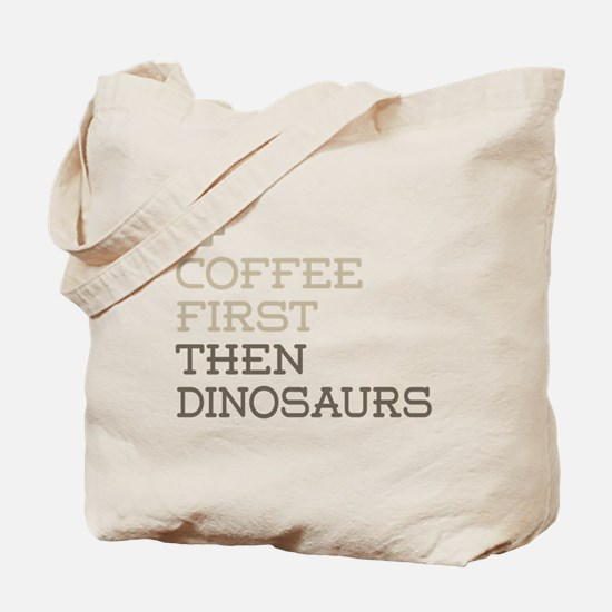 Coffee Then Dinosaurs Tote Bag