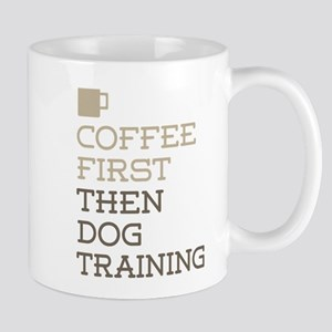 Coffee Then Dog Training Mugs