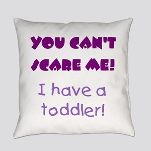 I HAVE A TODDLER! Everyday Pillow