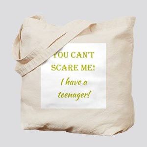 I HAVE A TEENAGER! Tote Bag