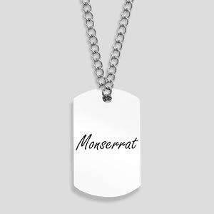 Monserrat artistic Name Design Dog Tags