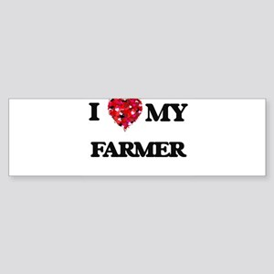 I Love MY Farmer Bumper Sticker