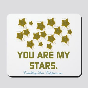 YOU ARE MY STARS. Mousepad