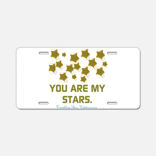 YOU ARE MY STARS. Aluminum License Plate