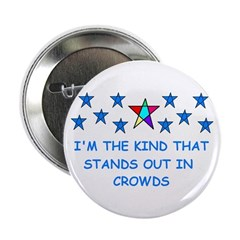 STANDS OUT IN CROWDS Button