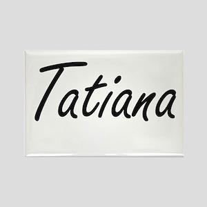 Tatiana artistic Name Design Magnets