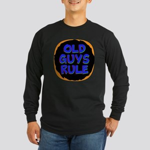 Old Guys Rule Long Sleeve T-Shirt