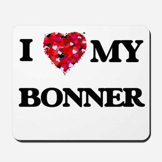 I Love MY Bonner Mousepad