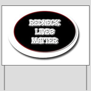 Black and White Rednecks Lives Matter Yard Sign