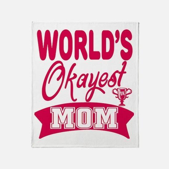 World's Okayest Mom Throw Blanket