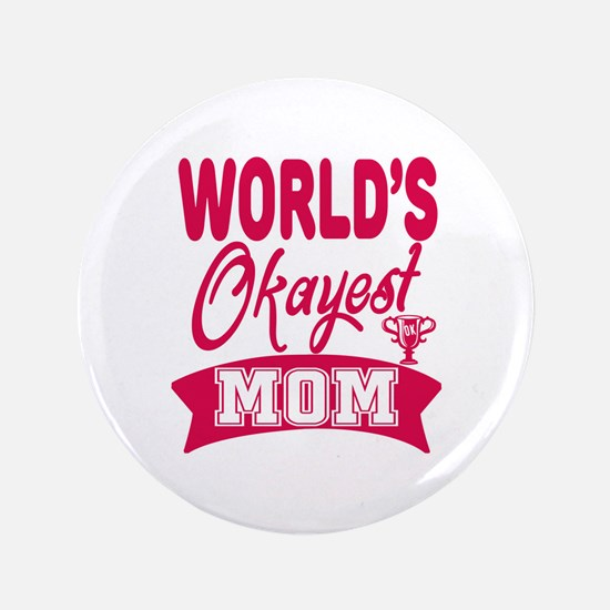 World's Okayest Mom Button