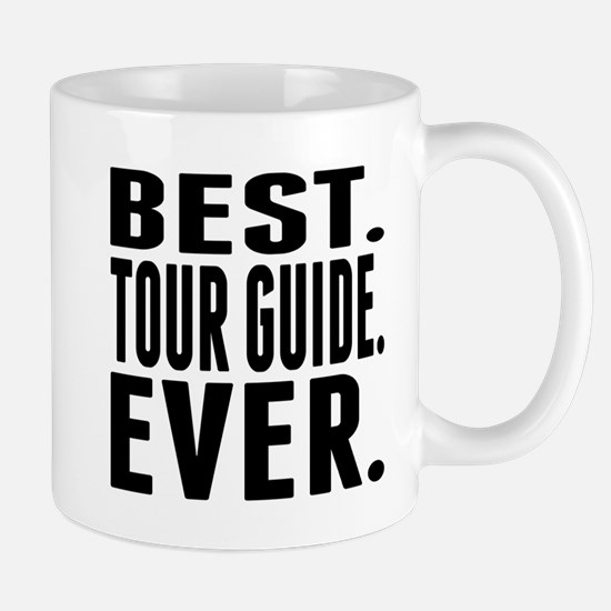 Best. Tour Guide. Ever. Mugs