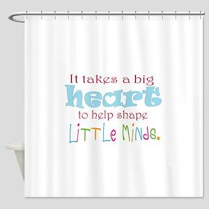big heart: teacher, Shower Curtain