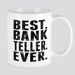 Best. Bank Teller. Ever. Mugs
