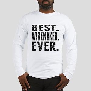 Best. Winemaker. Ever. Long Sleeve T-Shirt