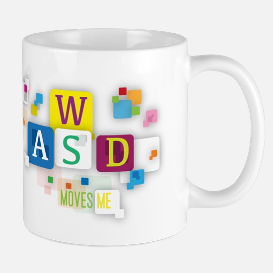 W A S D Moves me Mugs