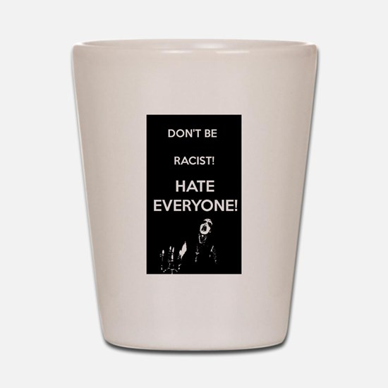 HATE EVERYONE Shot Glass