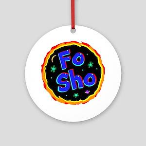 fo sho Ornament (Round)