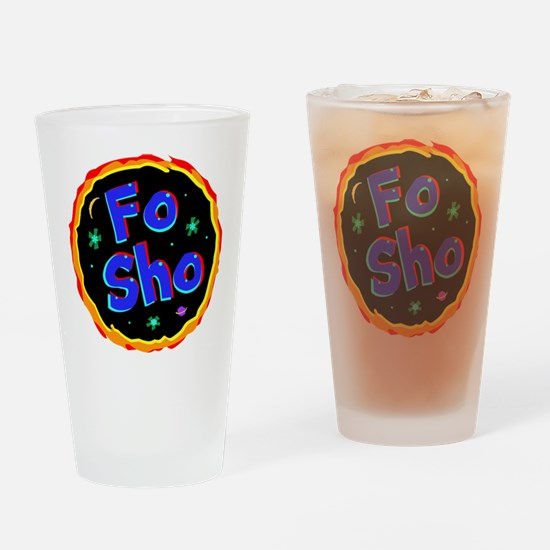 fo sho Drinking Glass
